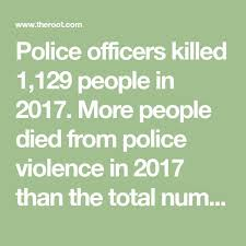Image result for Police officers killed 1,129 people in 2017.