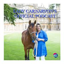 Lady Carnarvon's Official Podcast