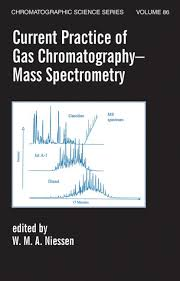 Current Practice Of Gas Chromatography Mass Spectrometry Crc Press