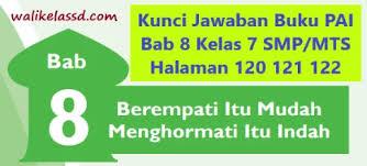 Kunci jawaban uji kompetensi kelas hal, jawaban evaluasi halaman, pembahasan buku, tugas, latihan soal semester, download presentasi ppt tugas kelompok 7.3 jawaban kwn/pkn kelas 12 bab halaman hal 227, 228 ham negara kesatuan republik indonesia. Kunci Jawaban Buku Pai Bab 8 Kelas 7 Halaman 120 121 122 Wali Kelas Sd