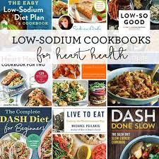 Low Bp Diet Chart 8 Low Sodium Cookbooks Amari Thomsen Heart Healthy Rd