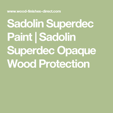 Superdec Colour Chart Sadolin Superdec Opaque Wood Protection Wood Joinery Surface