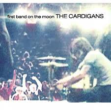 The <b>Cardigans</b> - <b>First Band</b> on the Moon - Reviews - Album of The ...
