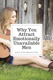 Emotionally Unavailable Men Pattern Inspiration The Reason Why You Keep Attracting Emotionally Unavailable Men