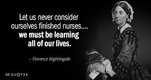 Florence Nightingale Quotes New Florence Nightingale Quote Let Us Never Consider Ourselves Finished