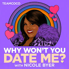 Why Won't You Date Me? with Nicole Byer