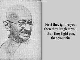 Mahatma Gandhi Quotes,First they ignore you, then they laugh at ...