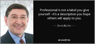 Proffessional Quotes Top 25 Professionalism Quotes Of 132 A Z Quotes