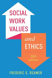 Social Work Values Social Work Values And Ethics Fifth Edition Columbia University