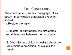 comparison and contrast essays ppt video online  the conclusion the conclusion is the last paragraph of an essay in conclusion paragraph the