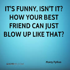 Quotes For Your Best Friend Cool Monty Python Quotes QuoteHD