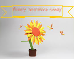 the funny narrative essay by com content funny narrative essay