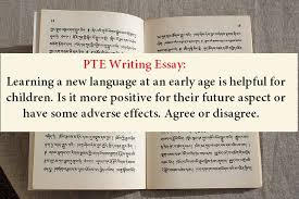 pte writing essay learning a new language at an early age is  pte writing essay learning a new language at an early age is helpful for children