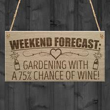 garden signs. forecast gardening wine funny garden shed alcohol hanging plaque friendship sign signs