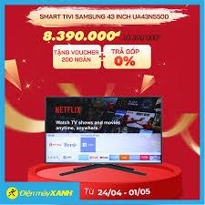Điện máy XANH (dienmayxanh.com) - 🎉Smart Tivi Samsung 43 inch UA43N5500 ✓Trả  góp 0%   Trả trước 0đ ✓Đổi sản phẩm lỗi miễn phí trong 1 tháng. ✓Bảo hành  chính hãng 2
