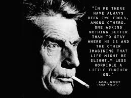 Samuel Beckett Quotes Mesmerizing In Me There Have Always Been Two Fools Samuel Beckett [48x48