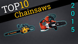 best chainsaw. top 10 chainsaws 2015 | compare best chainsaw i