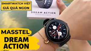 Review Masstel Dream Action : SmartWatch Giá Rẻ Thương Hiệu Việt Nam   Màn  Amoled - Pin 7 Ngày - YouTube