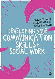 Developing Your Communication Skills in Social Work: Beesley, Paula, Watts,  Melanie, Harrison, Mary: 9781473975873: Sociology: Amazon Canada