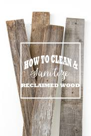 how to clean reclaimed wood - Good to know!