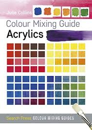Colour Mixing Guide Acrylics Colour Mixing Guides
