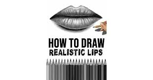 how to draw realistic lips learn to