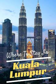 Malaysia Red Light Area Name Where To Stay In Kuala Lumpur Our Favourite Areas Hotels