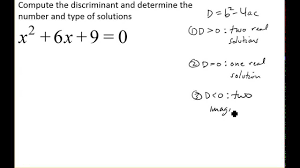 use the discriminant to determine the number and type of solutions of a quadratic equation