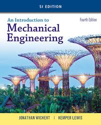 An Introduction to Mechanical Engineering, SI Edition ...