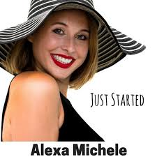 Just Started by Alexa Michele