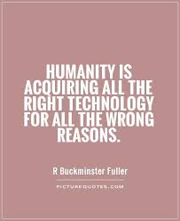 Quotes About Technology And Nature 40 Quotes Awesome Quotes On Technology