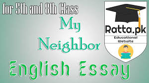 my neighbor english essay for th and th class ratta pk my neighbor english essay for 5th and 8th class