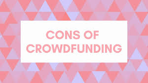 29 Pros And Cons Of Crowdfunding Kickstarter Indiegogo
