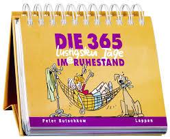 Die 365 Lustigsten Tage Im Ruhestand Buch Bestellen