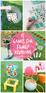 15 that are perfect for family reunions and get togethers ranging from outdoor fun
