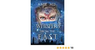 Whispers from the East - Kindle edition by Ali, Amie. Literature ...