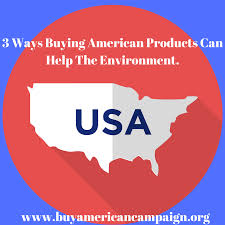 3 Ways Buying American Products Can Help The Environment Products