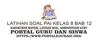 Rpp k13 smpmts kelas 8 pai dan budi pekerti edisi revisi. Latihan Soal Pai Kelas 8 Bab 12 Portal Edukasi