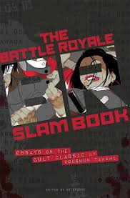 royale slam book essays on the cult classic novel battle royale slam book essays on the cult classic novel