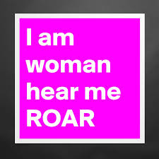Image result for i is woman hear me roar