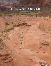 Books at Manic > photography > Mark Klett, Rebecca Solnit & Byron Wolfe:  Drowned River