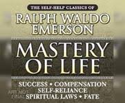 ralph waldo emerson books list of books by author ralph waldo  mastery of life the self help classics of ralph waldo emerson