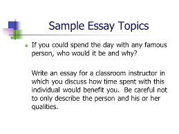accuplacer writing test ppt video online sample essay topics if you could spend the day any famous person who would