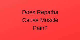 does repatha cause muscle pain joe