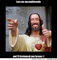 Love me unconditionally ... - Enthusiastic Jesus Meme Generator ... via Relatably.com