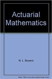 Actuarial Mathematics N L Bowers 9780908959402 Amazon Com Books
