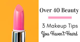 beauty over 40 three makeup tips you haven t heard