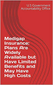 Learn about the factors influencing medicare supplemental insurance cost so you can make the best decision for your needs. Medigap Insurance Plans Are Widely Available But Have Limited Benefits And May Have High Costs Kindle Edition By U S Government Accountability Office Politics Social Sciences Kindle Ebooks Amazon Com