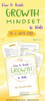 How To Teach Growth Mindset To Kids The 4 Week Guide Big Life