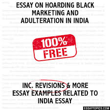 on hoarding black marketing and adulteration in  essay on hoarding black marketing and adulteration in